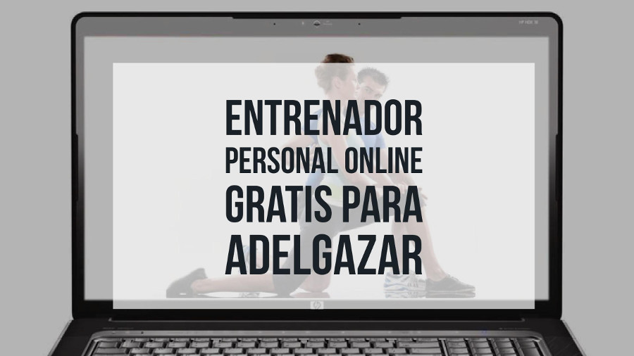 Entrenador Personal Online Gratis para Adelgazar